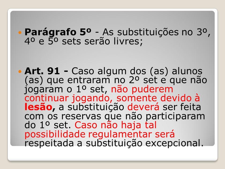 Parágrafo 5º - As substituições no 3º, 4º e 5º sets serão livres;