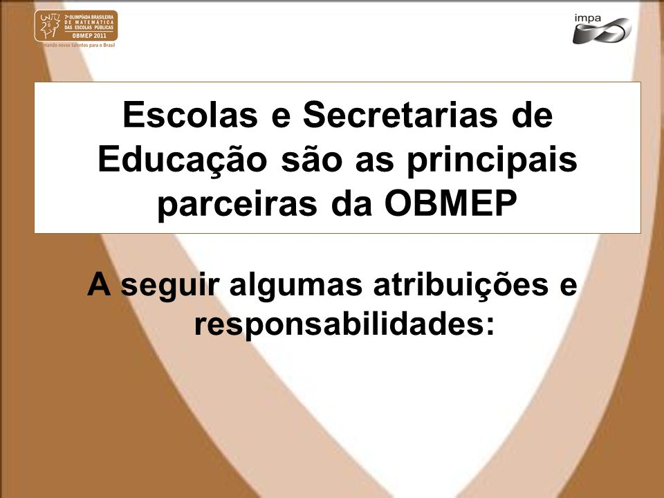 Escolas e Secretarias de Educação são as principais parceiras da OBMEP