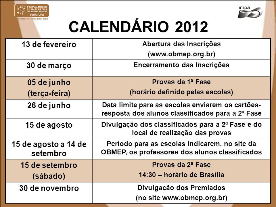 CALENDÁRIO 2012 13 de fevereiro 30 de março 05 de junho (terça-feira)