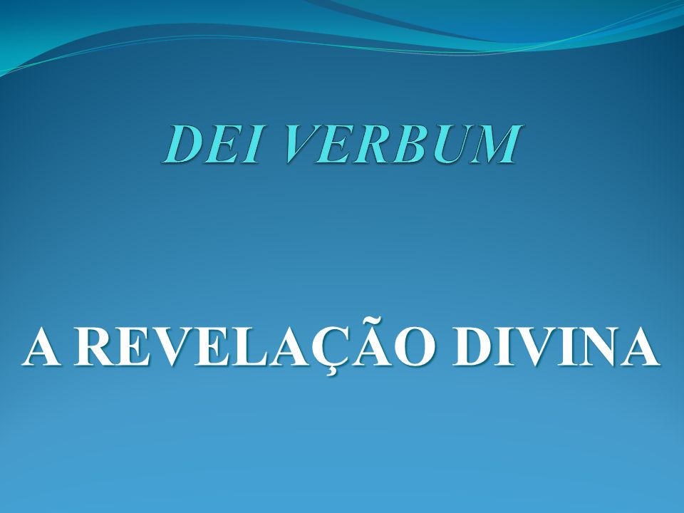 DEI VERBUM A REVELAÇÃO DIVINA