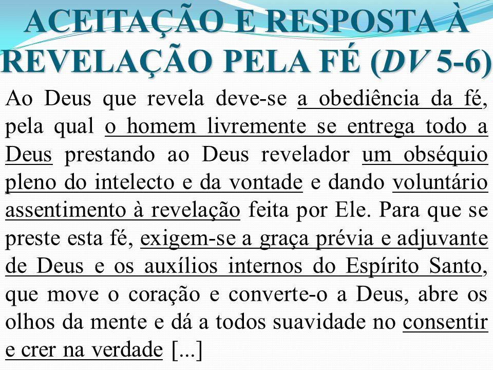 ACEITAÇÃO E RESPOSTA À REVELAÇÃO PELA FÉ (DV 5-6)