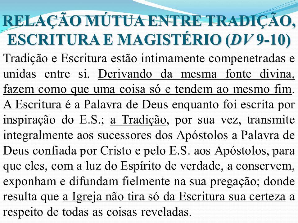 RELAÇÃO MÚTUA ENTRE TRADIÇÃO, ESCRITURA E MAGISTÉRIO (DV 9-10)
