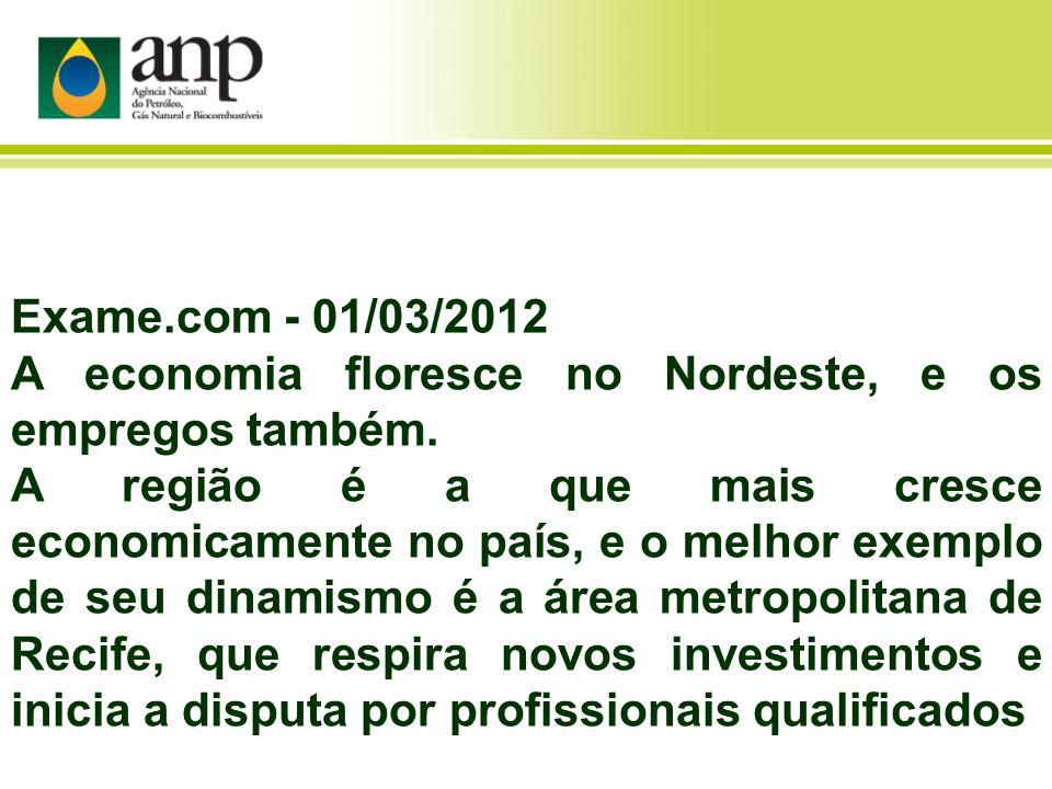 Exame.com - 01/03/2012 A economia floresce no Nordeste, e os empregos também.