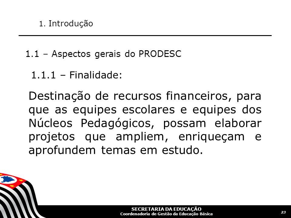 1. Introdução 1.1 – Aspectos gerais do PRODESC. 1.1.1 – Finalidade: