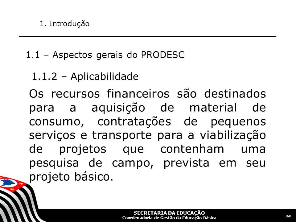 1. Introdução 1.1 – Aspectos gerais do PRODESC. 1.1.2 – Aplicabilidade.