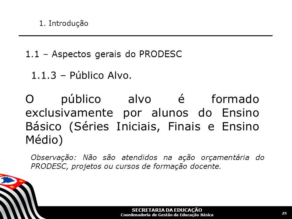 1. Introdução 1.1 – Aspectos gerais do PRODESC. 1.1.3 – Público Alvo.