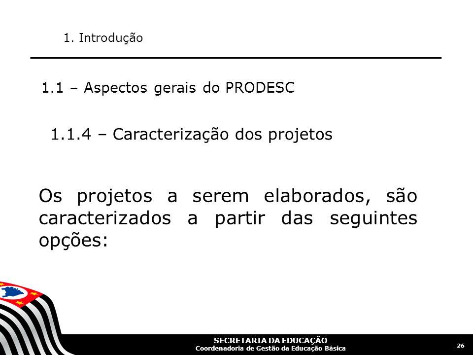 1. Introdução 1.1 – Aspectos gerais do PRODESC. 1.1.4 – Caracterização dos projetos.
