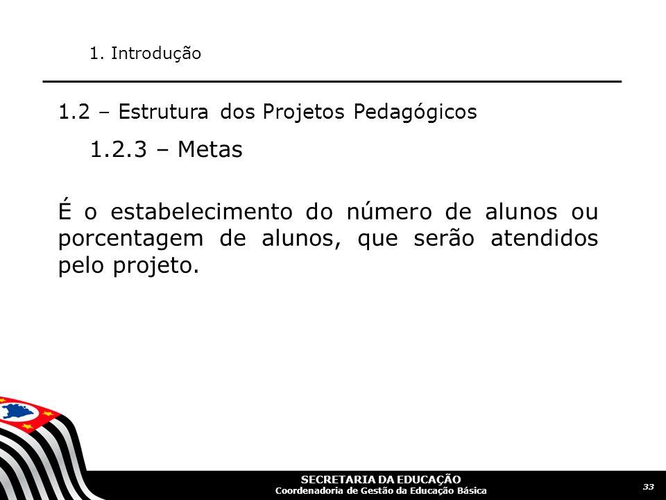 1. Introdução 1.2 – Estrutura dos Projetos Pedagógicos. 1.2.3 – Metas.