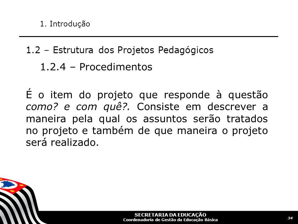 1. Introdução 1.2 – Estrutura dos Projetos Pedagógicos. 1.2.4 – Procedimentos.