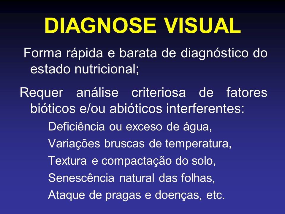 DIAGNOSE VISUAL Forma rápida e barata de diagnóstico do estado nutricional;