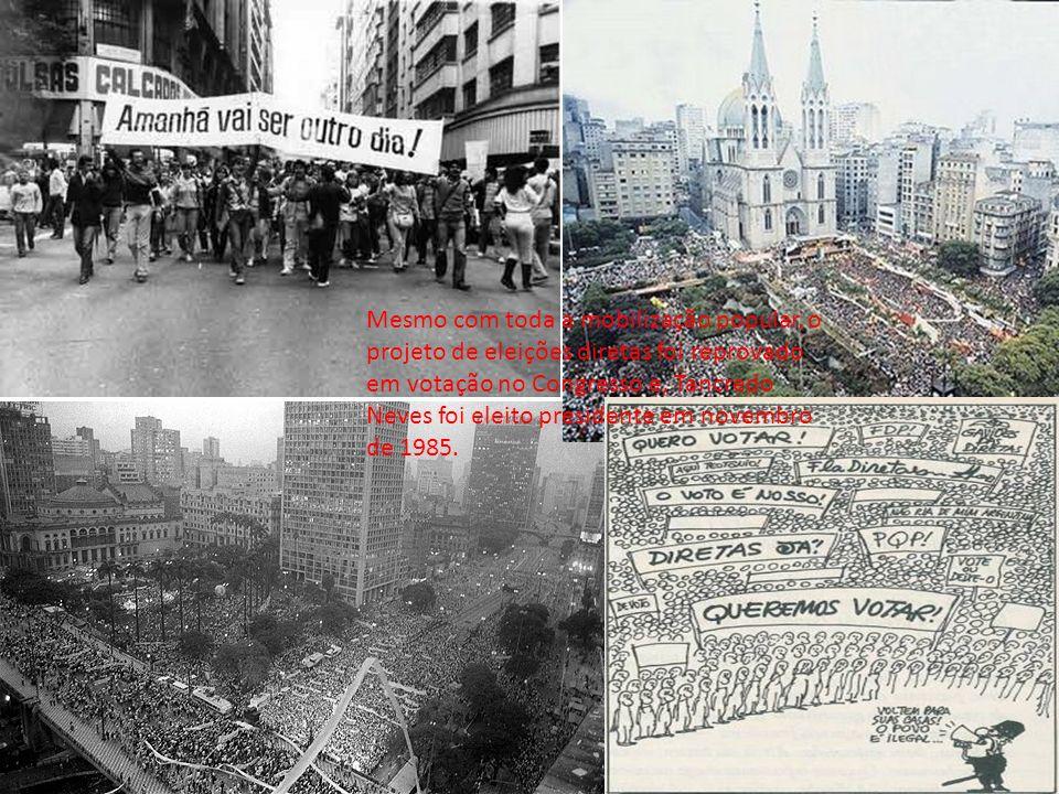 Mesmo com toda a mobilização popular, o projeto de eleições diretas foi reprovado em votação no Congresso e, Tancredo Neves foi eleito presidente em novembro de 1985.