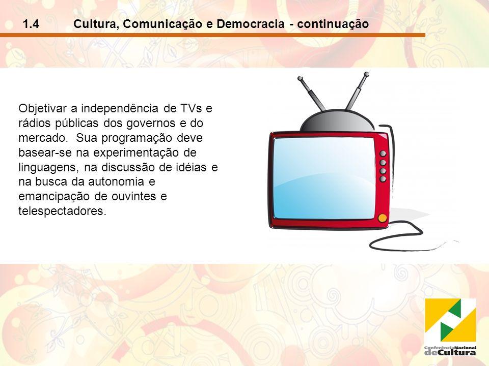 1.4 Cultura, Comunicação e Democracia - continuação