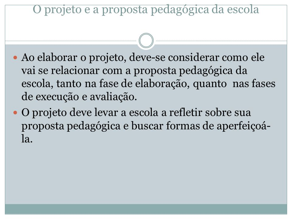 O projeto e a proposta pedagógica da escola