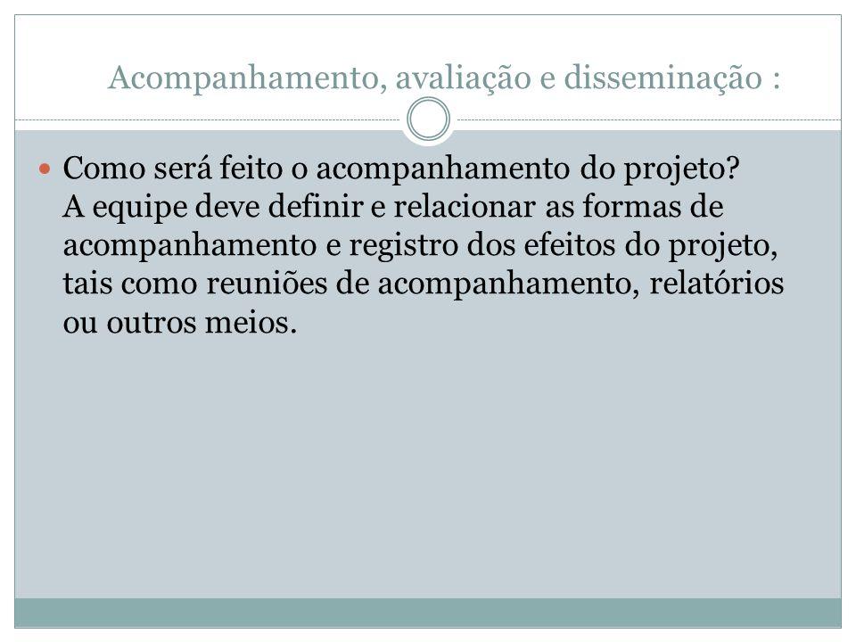 Acompanhamento, avaliação e disseminação :