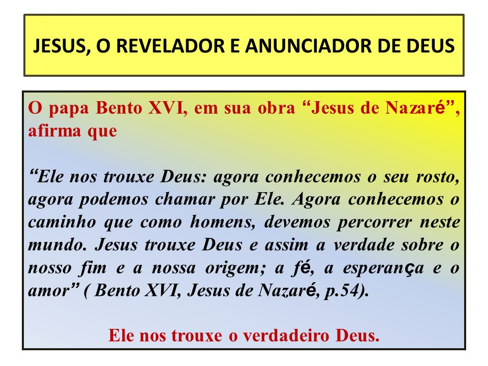 JESUS, O REVELADOR E ANUNCIADOR DE DEUS