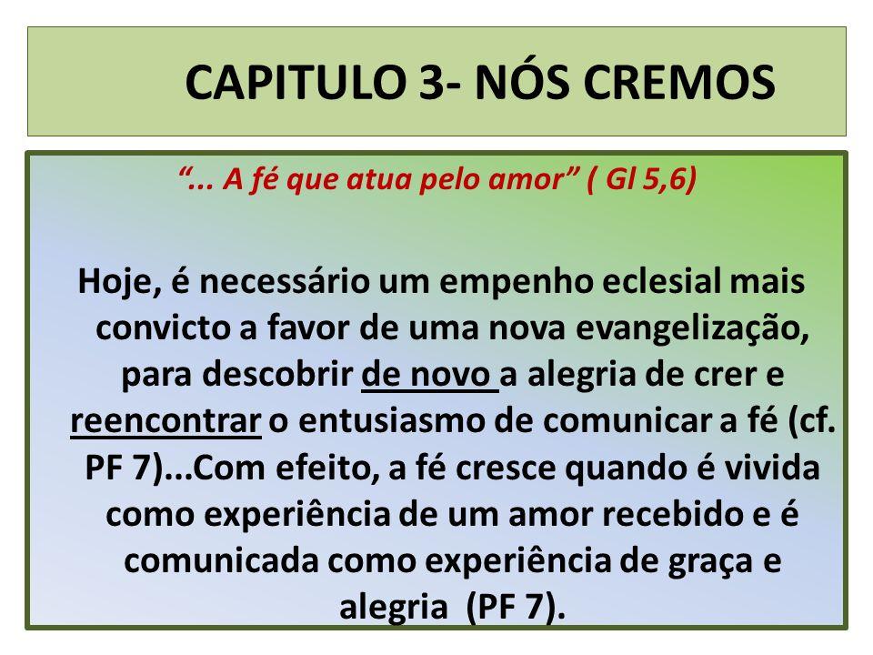 ... A fé que atua pelo amor ( Gl 5,6)