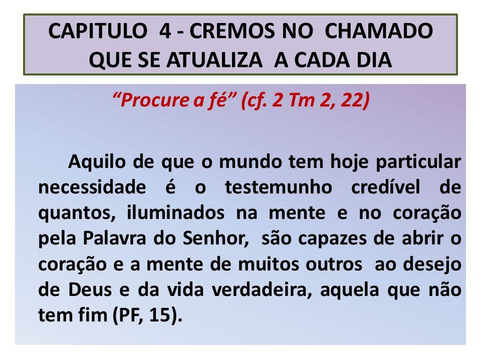 CAPITULO 4 - CREMOS NO CHAMADO QUE SE ATUALIZA A CADA DIA