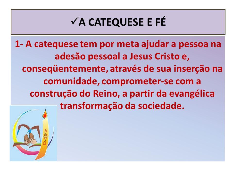 A CATEQUESE E FÉ