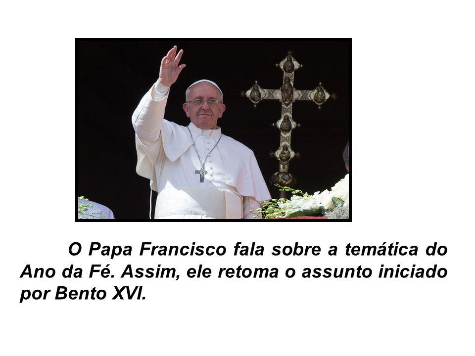 O Papa Francisco fala sobre a temática do Ano da Fé