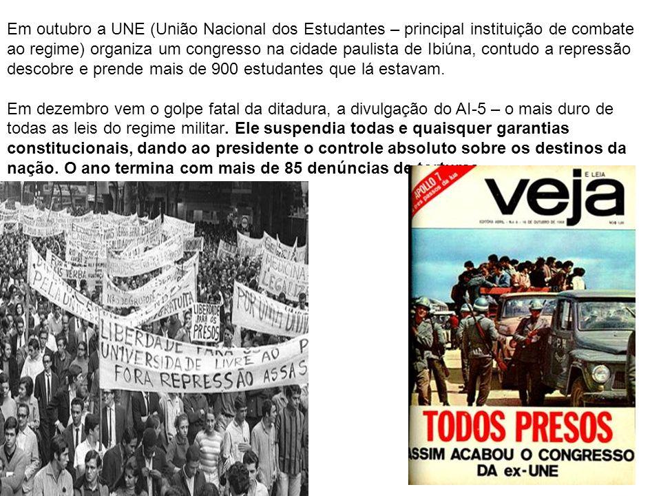 Em outubro a UNE (União Nacional dos Estudantes – principal instituição de combate ao regime) organiza um congresso na cidade paulista de Ibiúna, contudo a repressão descobre e prende mais de 900 estudantes que lá estavam.
