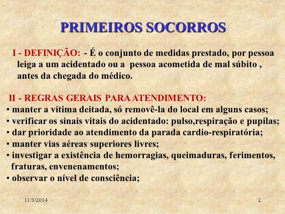 PRIMEIROS SOCORROSI - DEFINIÇÃO: - É o conjunto de medidas prestado, por pessoa. leiga a um acidentado ou a pessoa acometida de mal súbito ,
