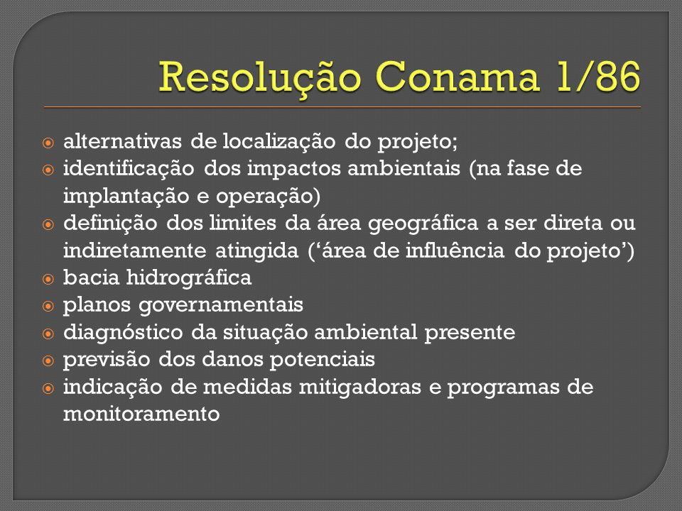 Resolução Conama 1/86 alternativas de localização do projeto;