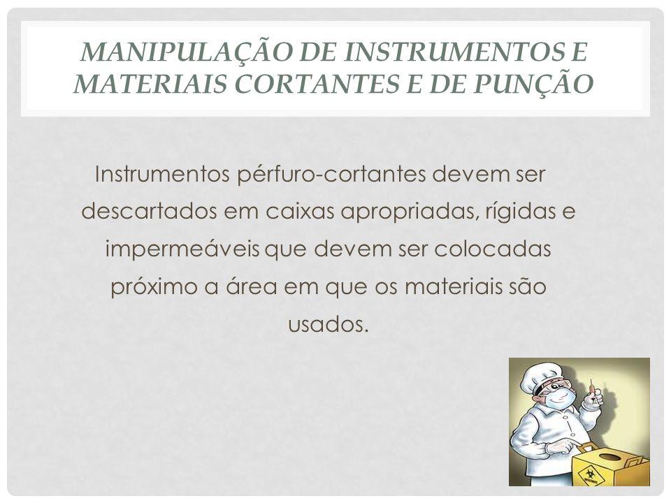 MANIPULAÇÃO DE INSTRUMENTOS E MATERIAIS CORTANTES E DE PUNÇÃO