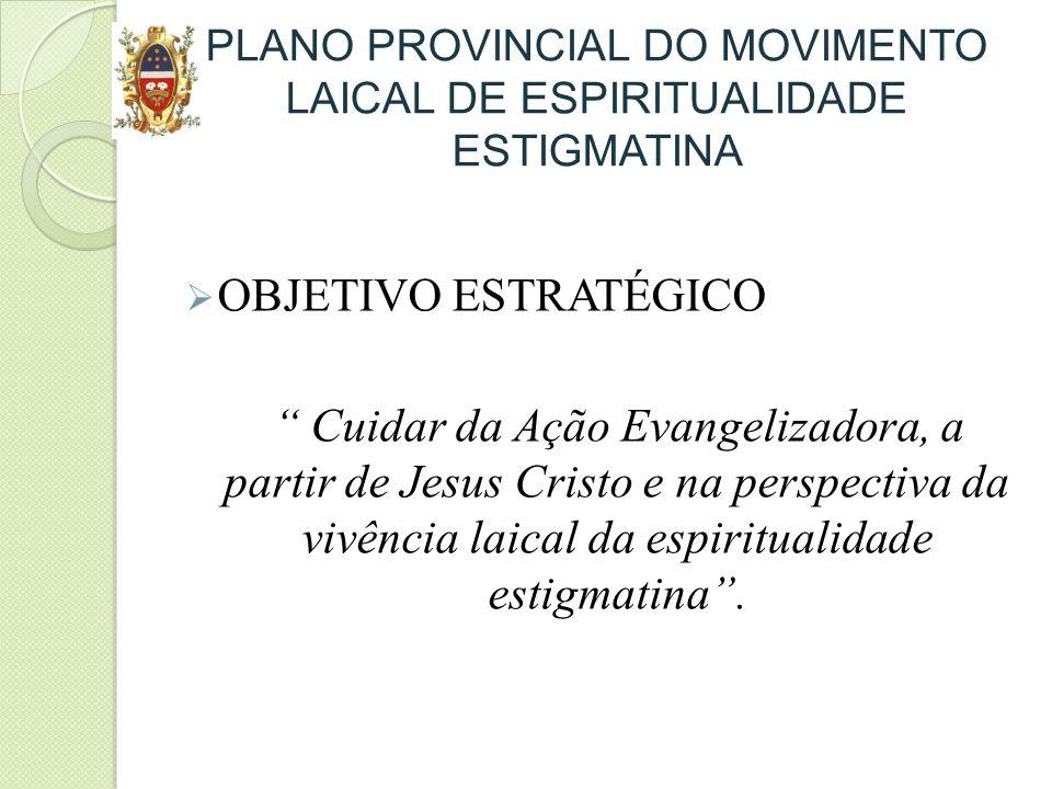 PLANO PROVINCIAL DO MOVIMENTO LAICAL DE ESPIRITUALIDADE ESTIGMATINA