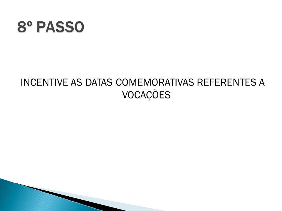 INCENTIVE AS DATAS COMEMORATIVAS REFERENTES A VOCAÇÕES