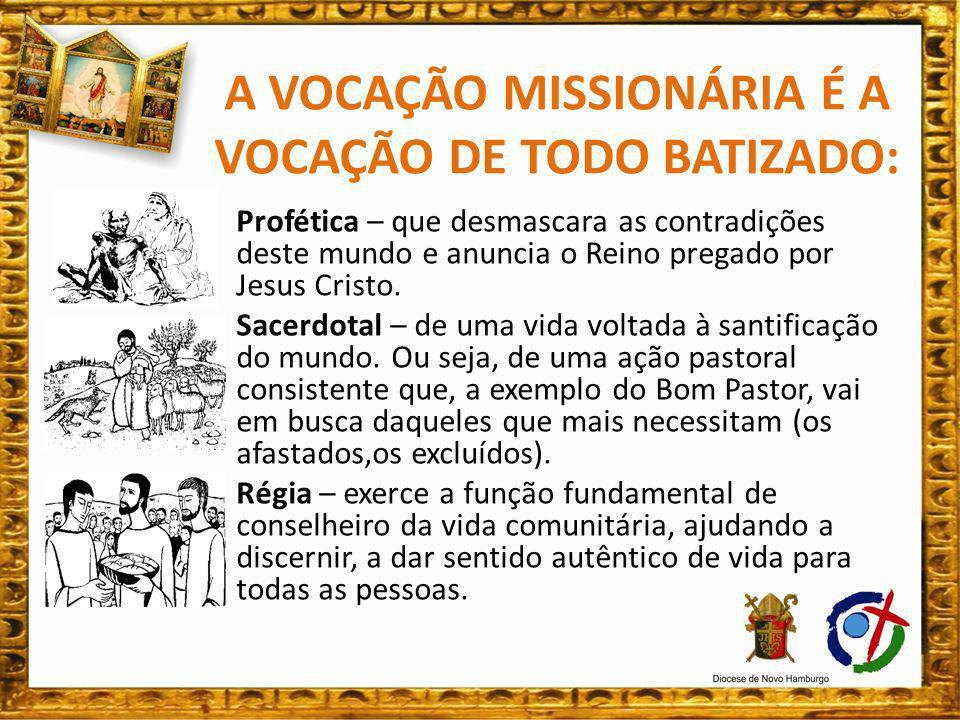 A VOCAÇÃO MISSIONÁRIA É A VOCAÇÃO DE TODO BATIZADO: