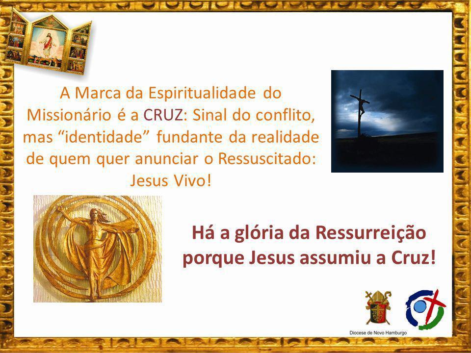Há a glória da Ressurreição porque Jesus assumiu a Cruz!