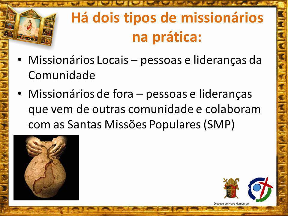 Há dois tipos de missionários na prática: