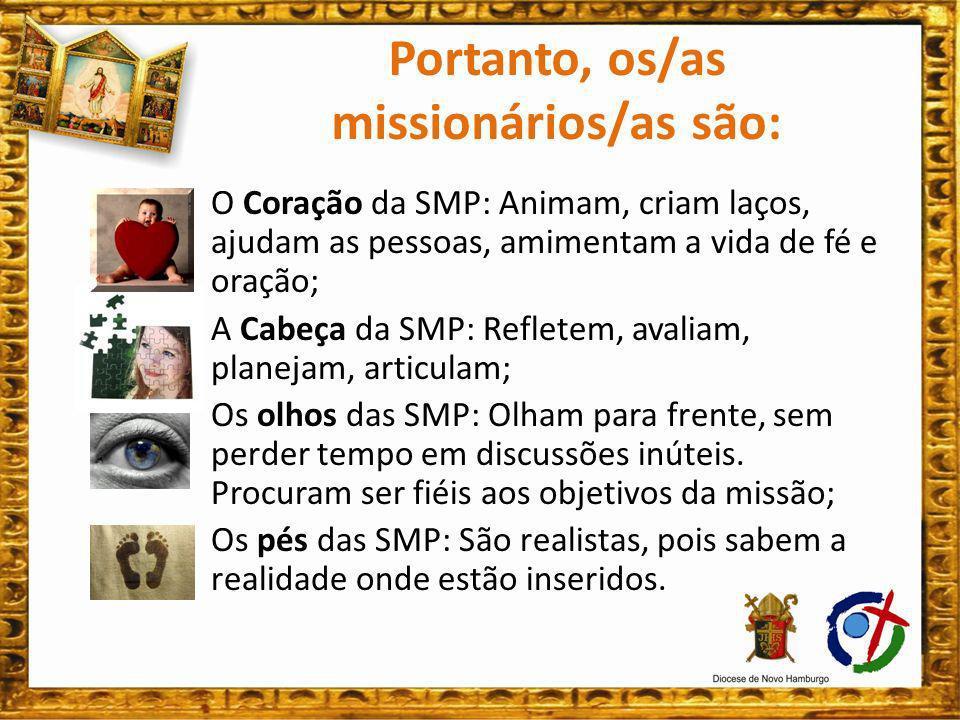 Portanto, os/as missionários/as são: