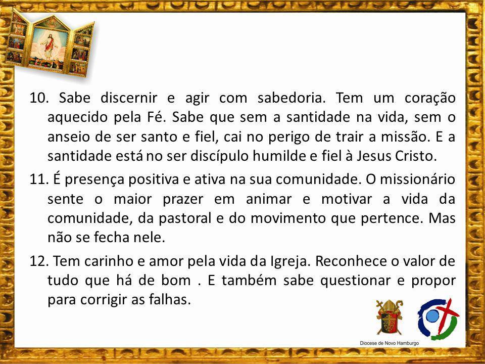 10. Sabe discernir e agir com sabedoria