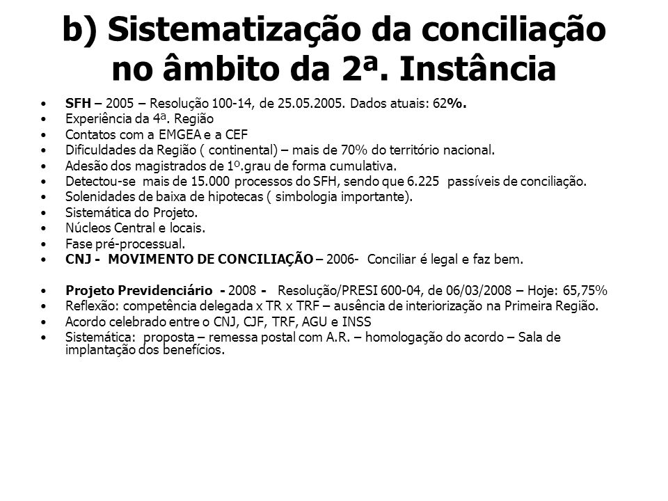 b) Sistematização da conciliação no âmbito da 2ª. Instância