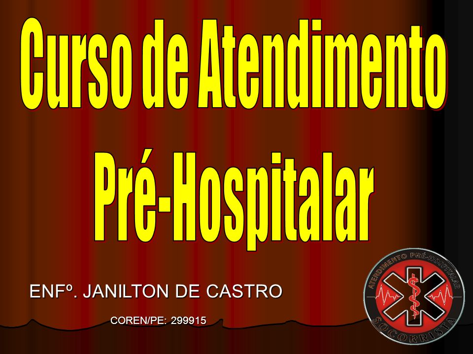 Curso de Atendimento Pré-Hospitalar ENFº. JANILTON DE CASTRO