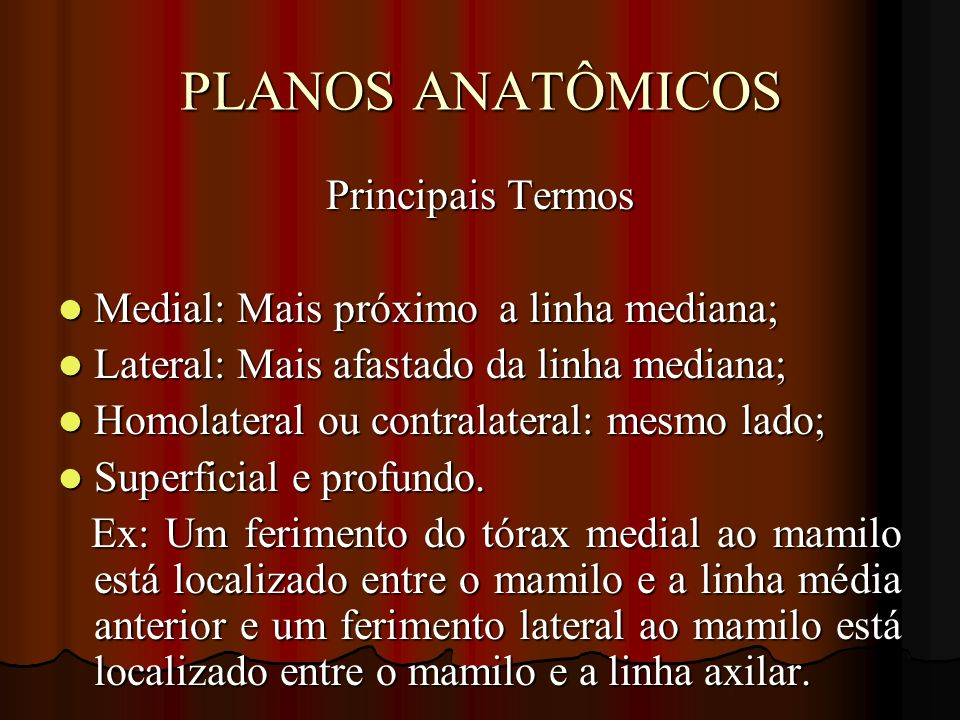 PLANOS ANATÔMICOS Principais Termos