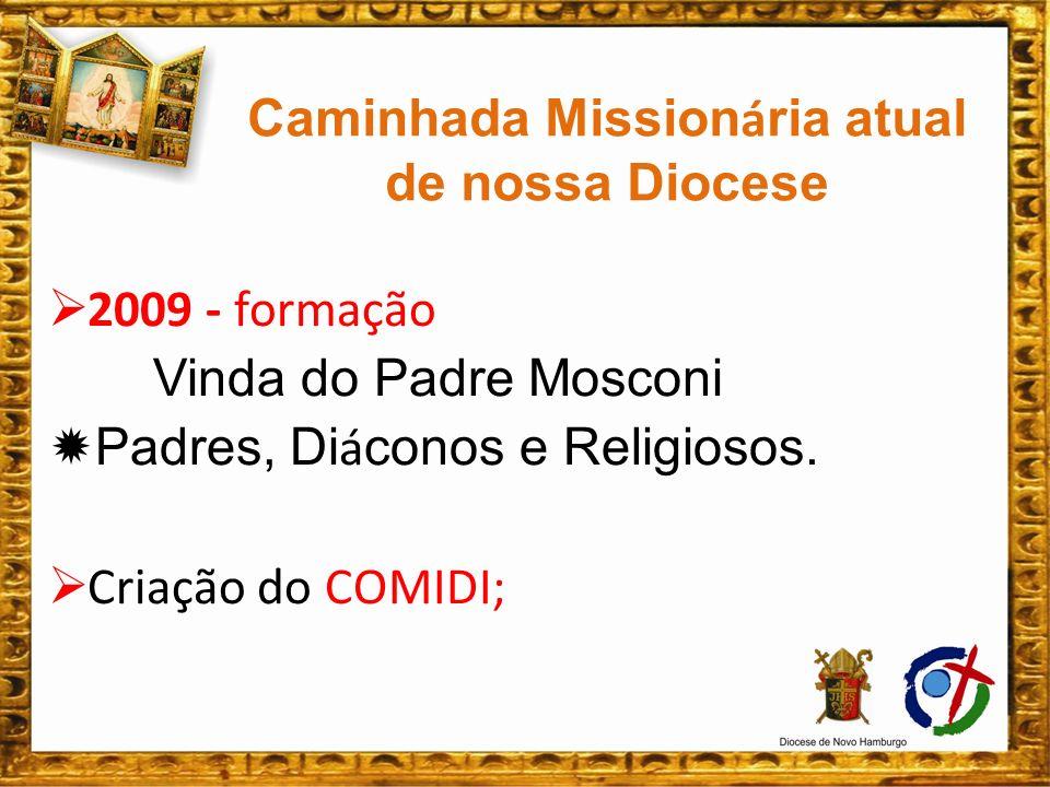 Caminhada Missionária atual de nossa Diocese