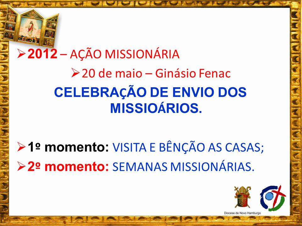 CELEBRAÇÃO DE ENVIO DOS MISSIOÁRIOS.