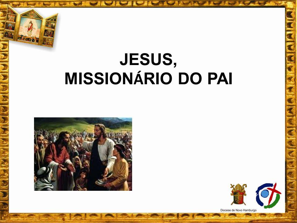 JESUS, MISSIONÁRIO DO PAI