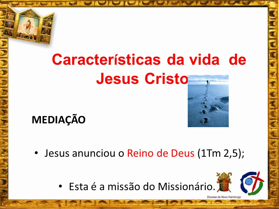 Jesus anunciou o Reino de Deus (1Tm 2,5);
