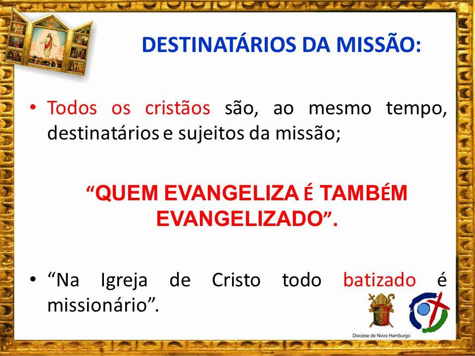 DESTINATÁRIOS DA MISSÃO: