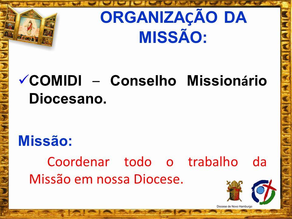 ORGANIZAÇÃO DA MISSÃO: