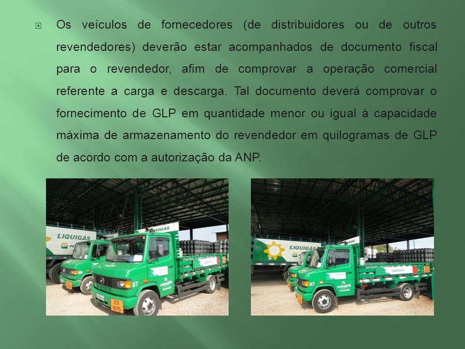 Os veículos de fornecedores (de distribuidores ou de outros revendedores) deverão estar acompanhados de documento fiscal para o revendedor, afim de comprovar a operação comercial referente a carga e descarga.
