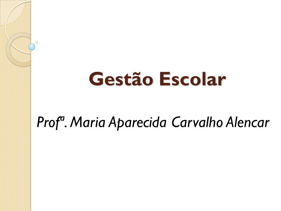 Profª. Maria Aparecida Carvalho Alencar