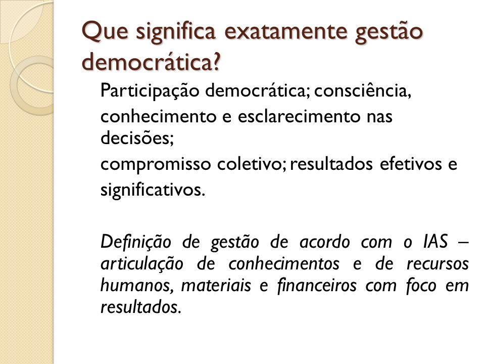 Que significa exatamente gestão democrática