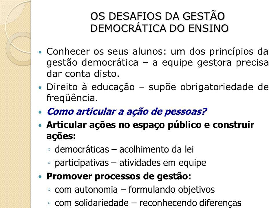 OS DESAFIOS DA GESTÃO DEMOCRÁTICA DO ENSINO