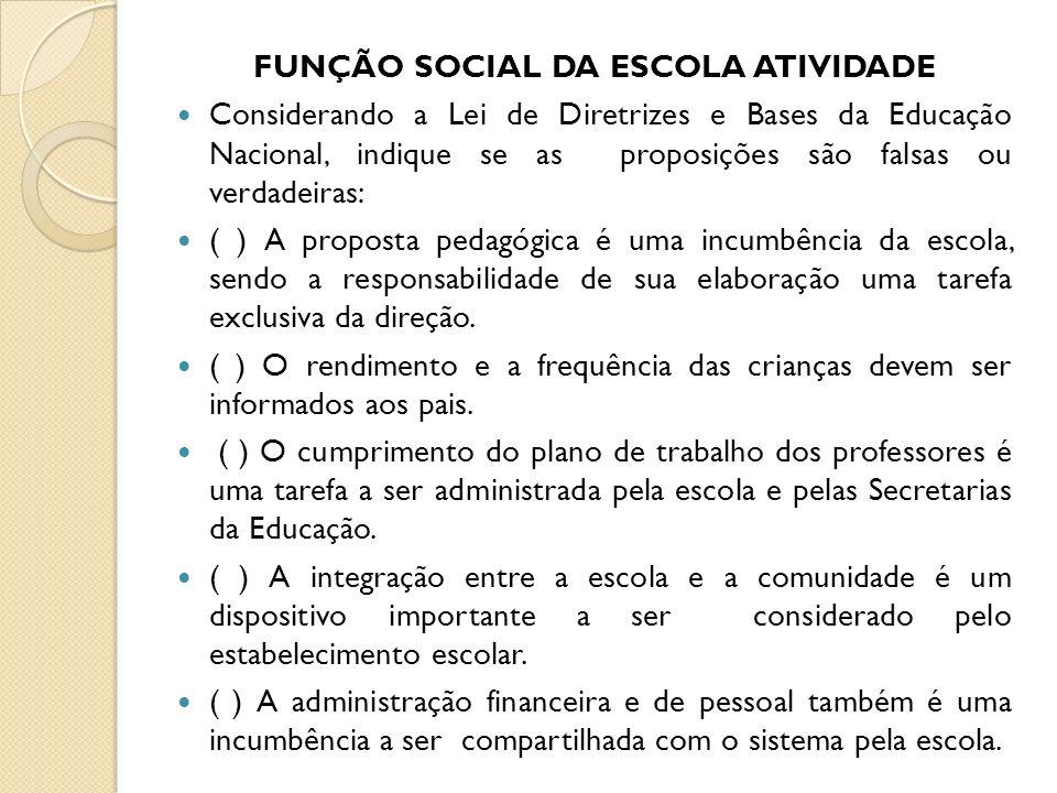 FUNÇÃO SOCIAL DA ESCOLA ATIVIDADE