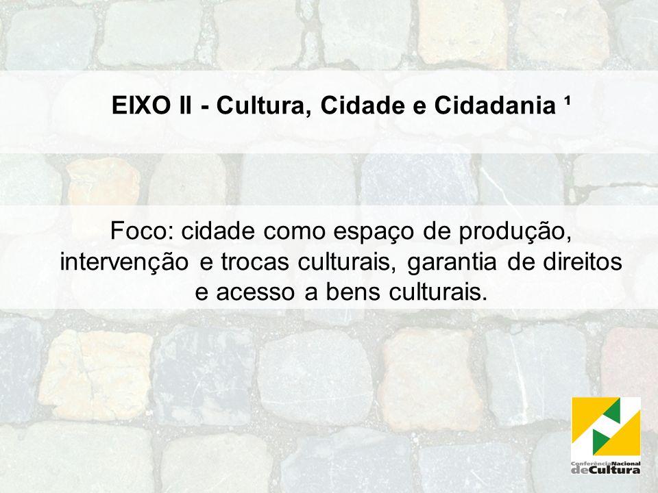 EIXO II - Cultura, Cidade e Cidadania ¹