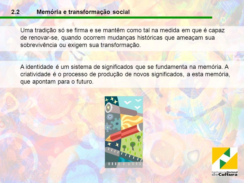 2.2 Memória e transformação social